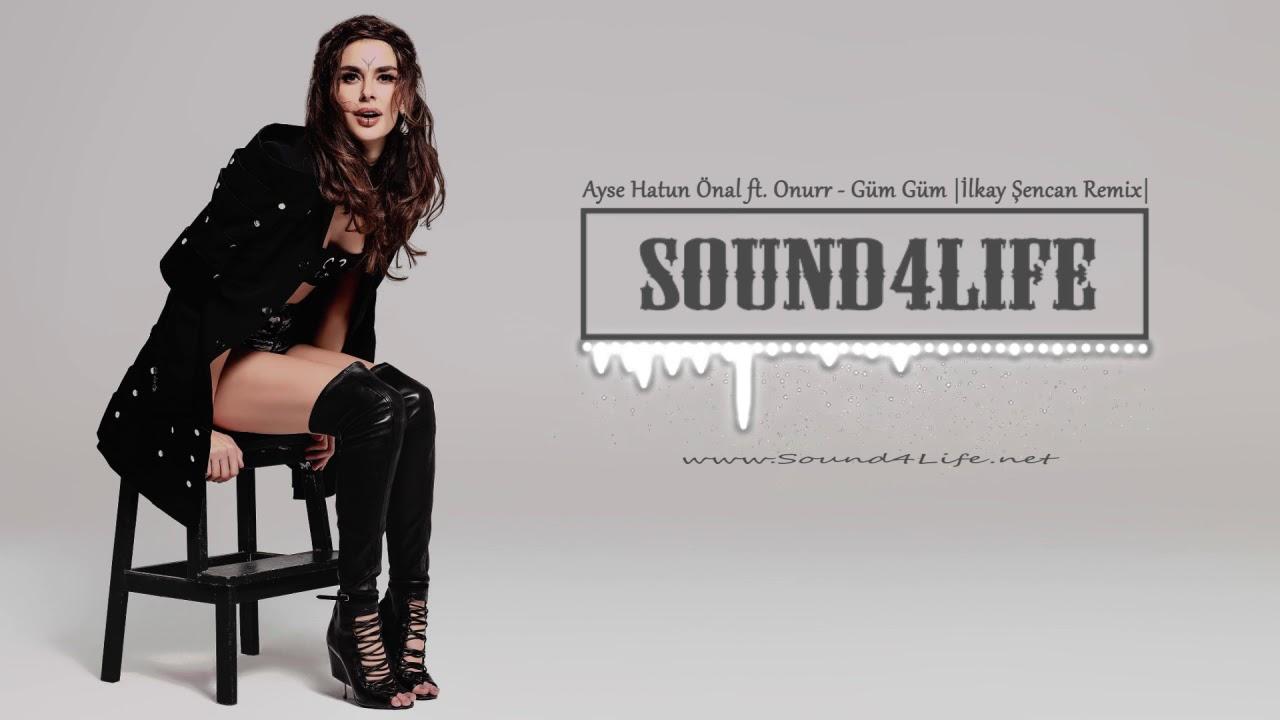 Ayşe Hatun Önal ft. Onurr - Güm Güm (Ilkay Sencan Remix)