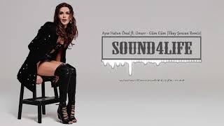 Ayşe Hatun Önal feat. Onurr - Güm Güm (Ilkay Sencan Remix) #Sound4Life