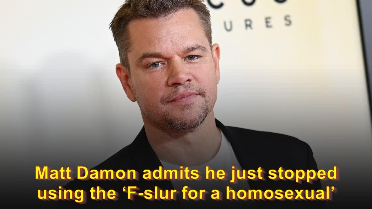 Matt Damon admits he just stopped using the 'F-slur for a homosexual'