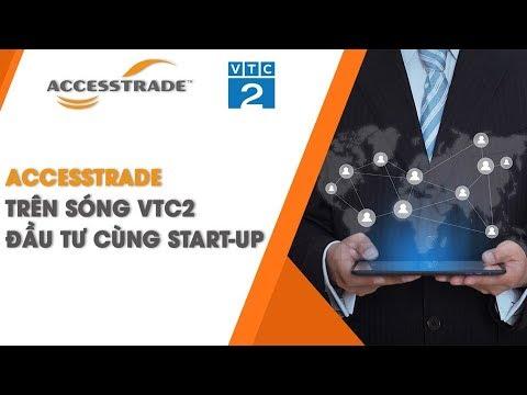 ACCESSTRADE TRÊN SÓNG VTC2 ĐẦU TƯ CÙNG START-UP | ACCEESTRADE Vietnam