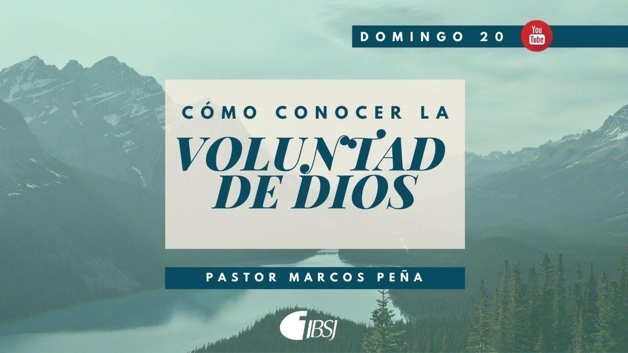 Cómo conocer la voluntad de Dios | Ps. Marcos Peña