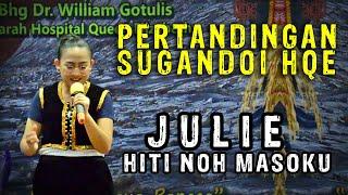 Pertandingan Sugandoi HQE 2019 - Julie_Hiti Noh Masoku