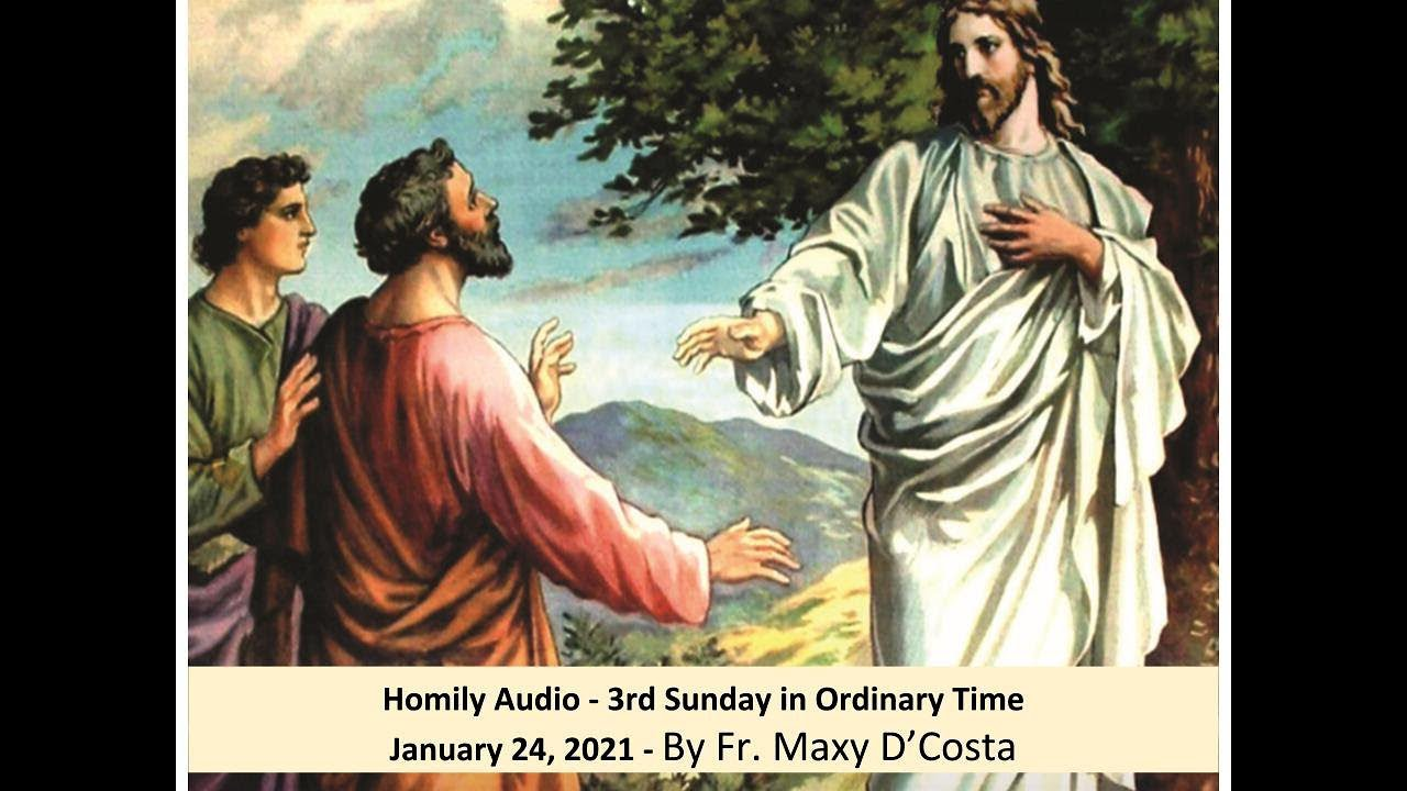 January 24, 2021 - (Audio Homily) - 3rd Sunday in Ordinary Time - Fr. Maxy D'Costa
