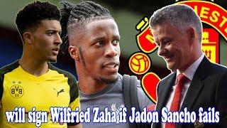 Manchester United will sign Wilfried Zaha if Jadon Sancho fails - Man United transfer news