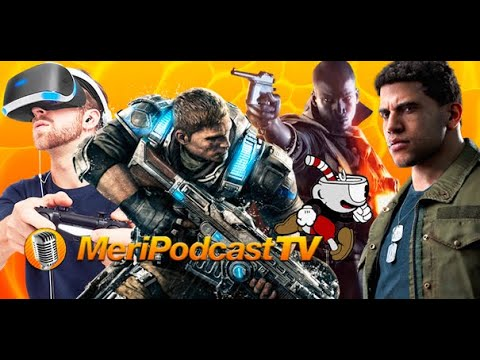 MeriPodcast TV 10x05: Gears, Mafia III, PS VR y Barcelona Games World