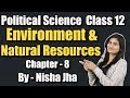 Political Science | Chapter 8 | Environment & Natural Resources | India's Stand on Environment