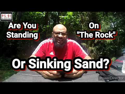 """Are You Standing On """"The Rock"""" Or Sinking Sand?"""