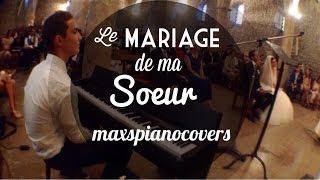 MAXSPIANOCOVERS - LE MARIAGE DE MA SOEUR