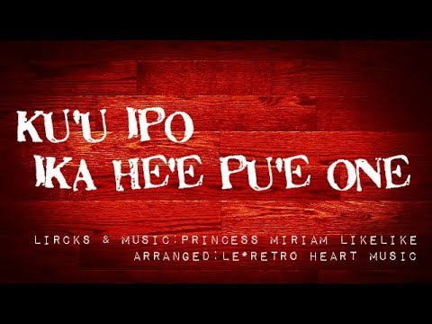 【Hawaiian】Kuʻu Ipo I Ka Heʻe Puʻe One(with lyrics)by Le*Retro Heart Music