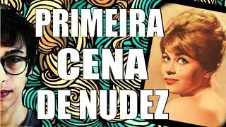 PRIMEIRA CENA DE NUDEZ NO CINEMA BRASILEIRO