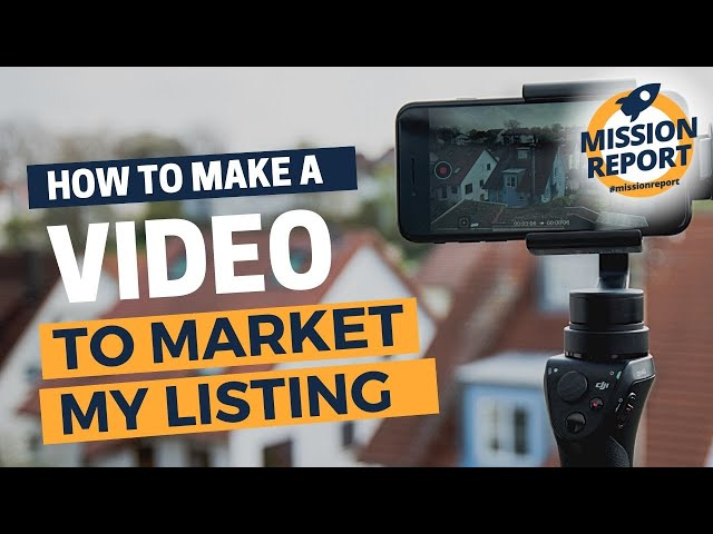 #missionreport - How to make a video to market my listing