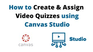 How to Create and Assign Video Quizzes in Canvas Studio | Canvas LMS Tutorial