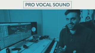 The Secrets to Creating Professional Sounding Vocals