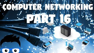 Computer Networking - Part 16 2019 (Network+ Full Course)