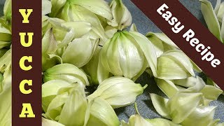 Yucca Flower Comfort Food: From a foraging friend's family