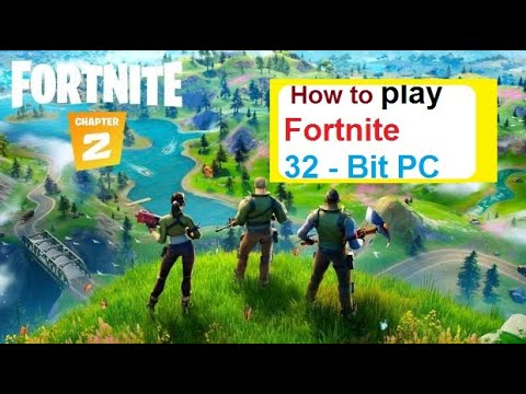 HOW TO PLAY FORTNITE ON 32-BIT PC / Tutorial Video