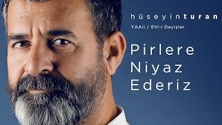 Pirlere Niyaz Ederiz (Hüseyin Turan) YAAli / Ehl-i Deyişler - 2017