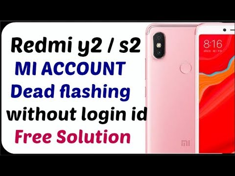 Redmi y2/s2 flashing/mi account unlock done without Mi id without box