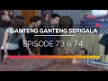 Ganteng Ganteng Serigala - Episode 73 dan 74