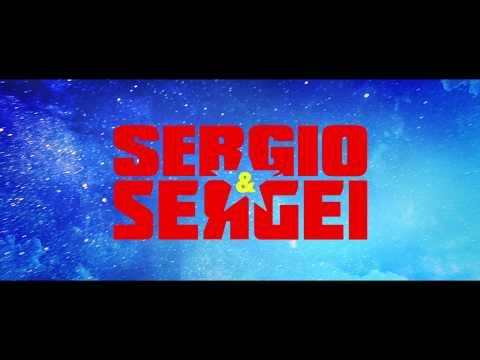 SERGIO & SERGEI International Trailer
