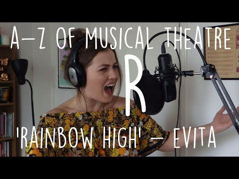 || A-Z of Musical Theatre || Rainbow High || Evita ||