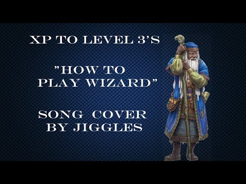 "XP To Level 3 - ""How To Play Wizard"" (Song Cover) By Jiggles"