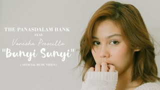 The Panasdalam Bank - Bunyi Sunyi (feat Vanesha Prescilla) (Official Music Video) [ for VOOR MILEA ]