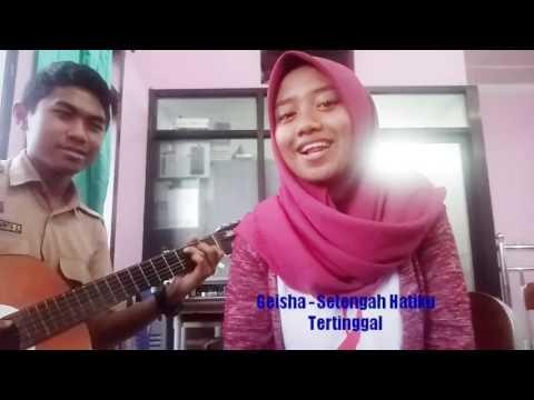 GEISHA - SETENGAH HATIKU TERTINGGAL (COVER)