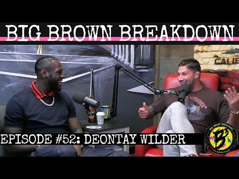 Big Brown Breakdown - Episode 52: Deontay Wilder