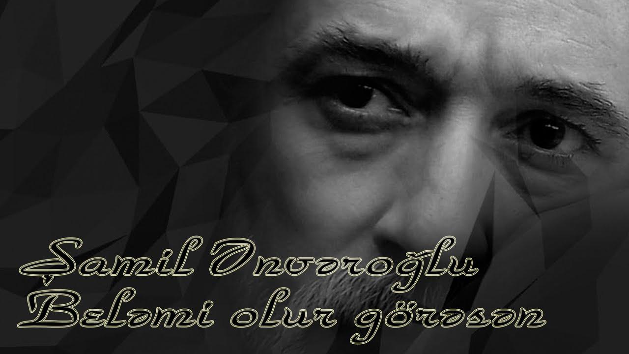 Şamil Ənvəroğlu - Beləmi olur görəsən - Kamran M. Yunis