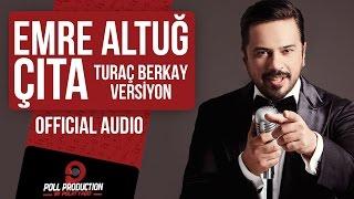 Emre Altuğ - Çıta - Turaç Berkay version