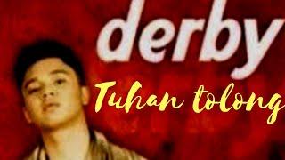 Download Mp3 Derby - Tuhan Tolong | Lagu Indonesia 2000an *  Ncr North Cbr Rebo