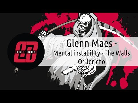 Glenn Maes - Mental instability - The Walls Of Jericho [Dubstep Diaries Exclusive]