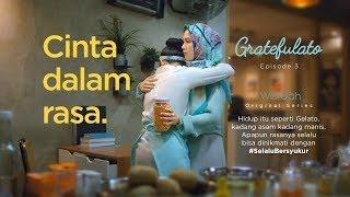 Thumbnail of GRATEFULATO – Episode 3 : Cinta Dalam Rasa #SelaluBersyukur – Wardah Original Series