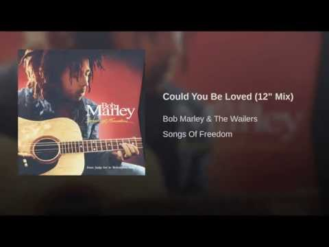 Could You Be Loved 12 Mix