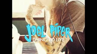 Joel Piper - Dying to Live