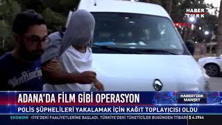 Adana'da film gibi operasyon