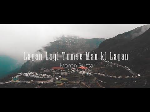 Lagan Lagi Tumse Man Ki Lagan- Cover | Manan Gupta