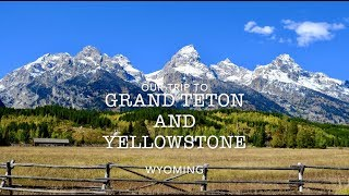 Grand Teton and Yellowstone National Parks - Wyoming