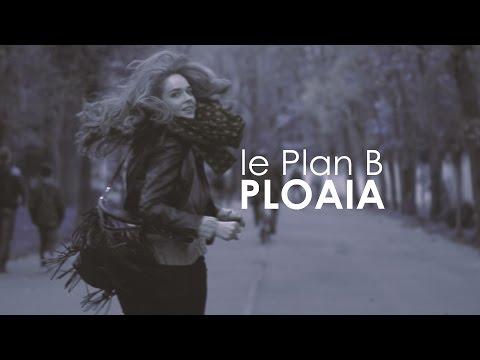 le Plan B - Ploaia (Videoclip Oficial) (HD)