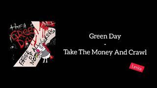 Green Day - Take The Money And Crawl (Lyrics)
