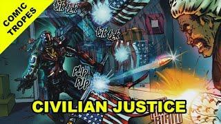 Civilian Justice: Worst Comic Book Ever? - Comic Tropes (Episode 49)