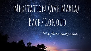 Meditation (Ave Maria) for flute and piano - by Bach/Gonoud