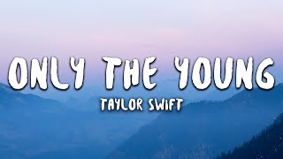 Download Lagu Taylor Swift - Only The Young Featured in Miss Americana MP3