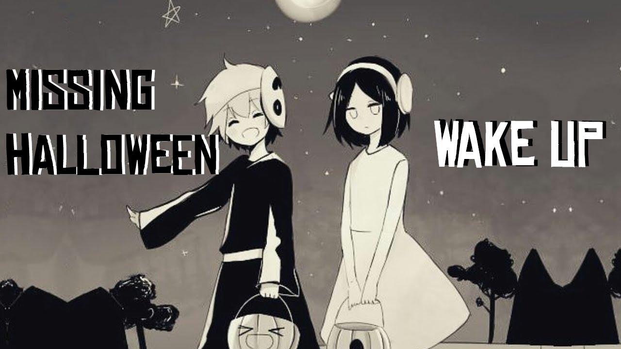 [AMV] , Wake up , Missing Halloween ♥