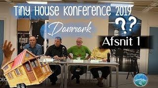 Tiny House Konference Danmark, Afsnit 1