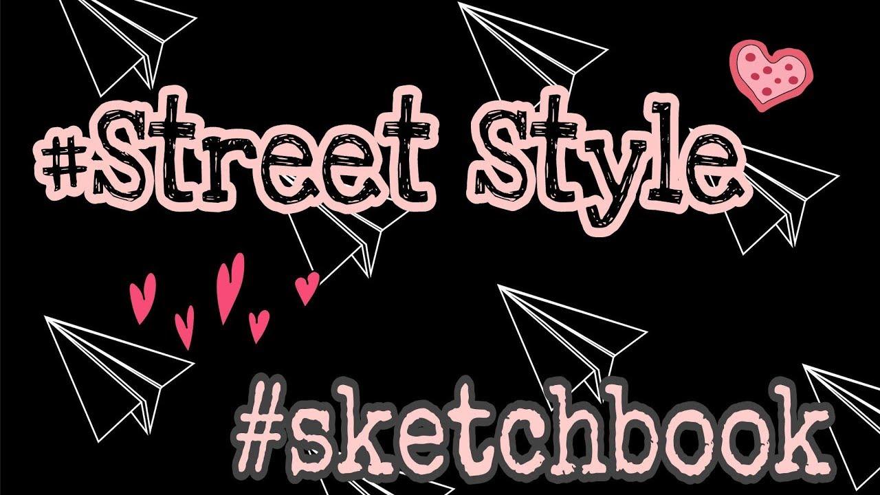 Обзор на скетчбук. Уличная мода / street style