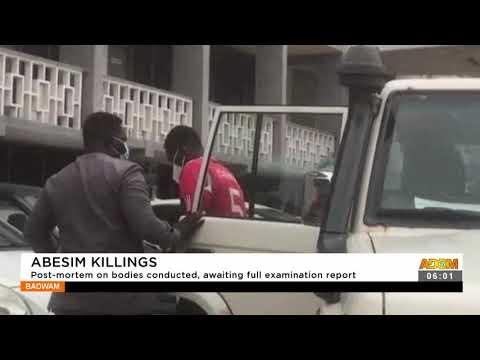 Abesim Killings: Post-mortem on bodies conducted, awaiting full examination report- Adom TV (16-9-21