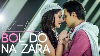 BOL DO NA ZARA lyrics with karaoke | AZHAR | Emraan Hashmi, Nargis Fakhri | Armaan Malik