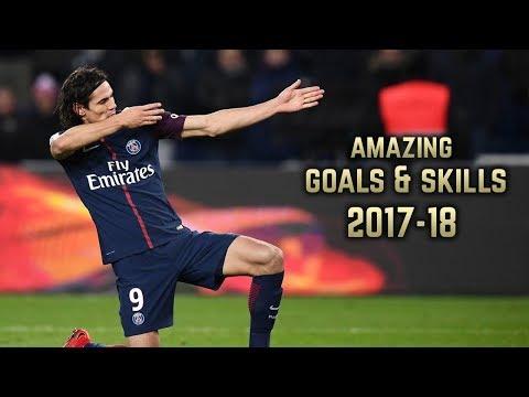 Edinson Cavani 2017-18  | Amazing Goals & Skills